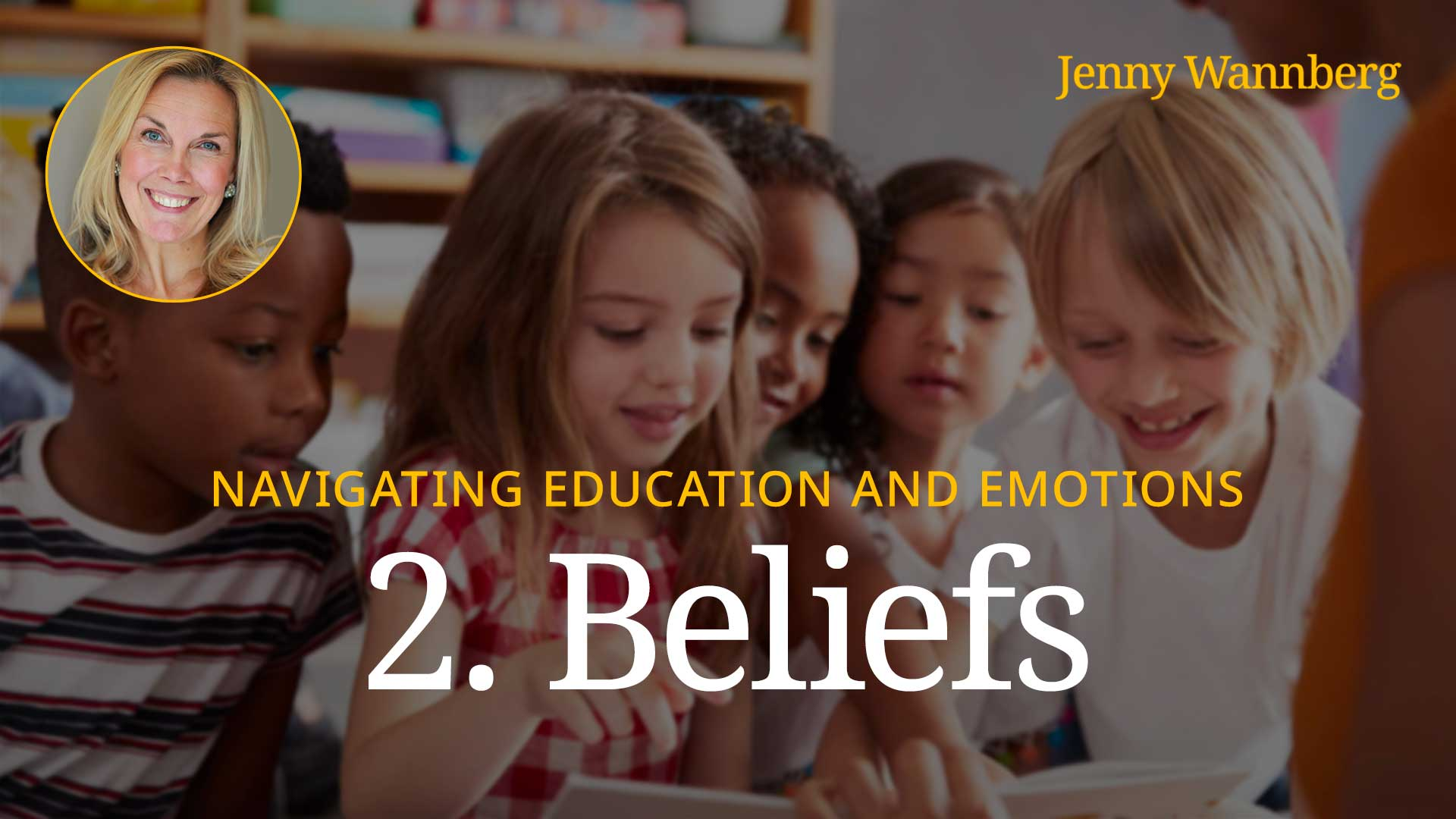 Navigating Education and Emotions - Lesson 02 - Beliefs